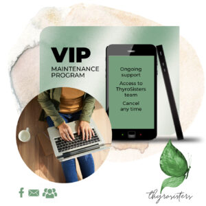 ThyroSisters VIP Maintenance Program