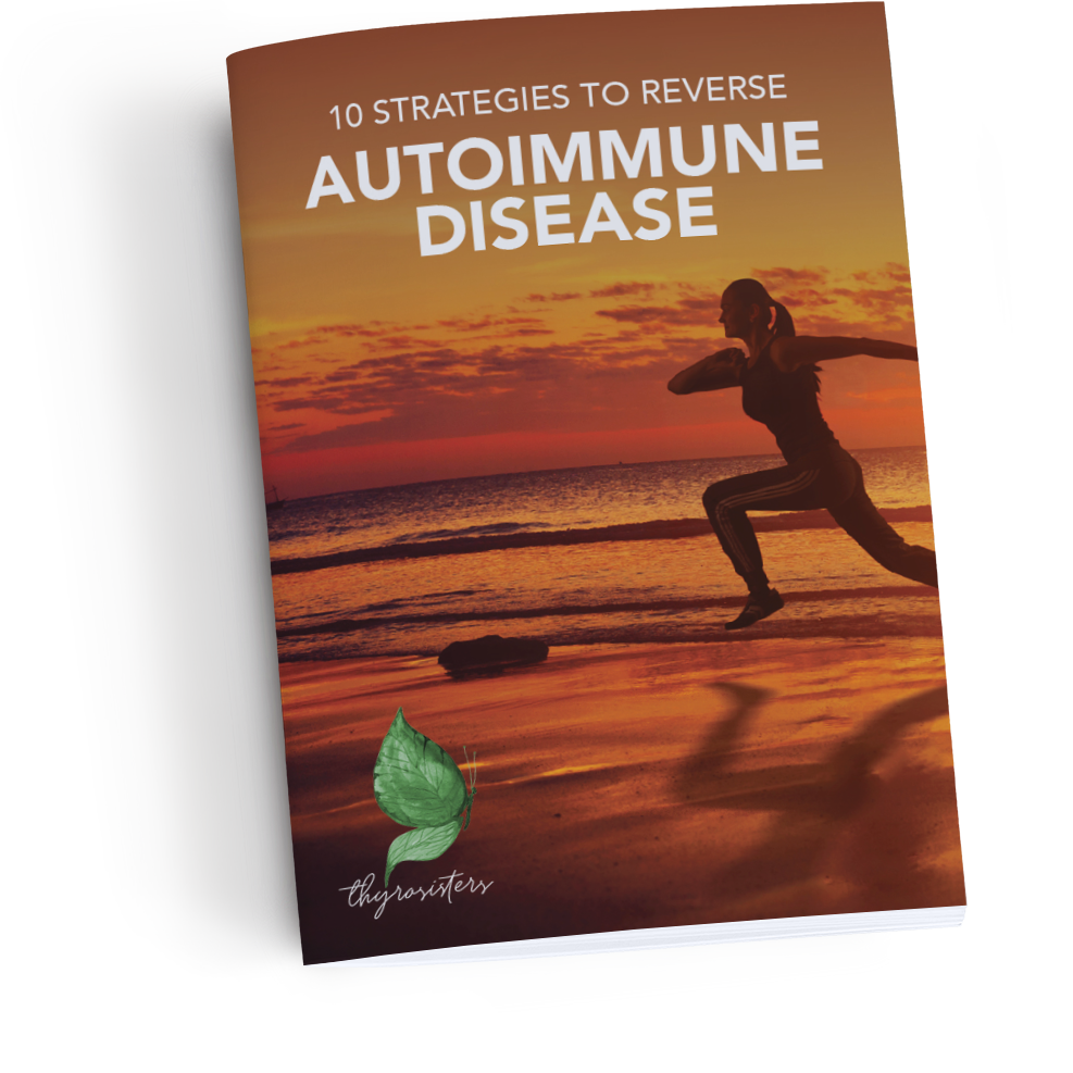 10 Strategies to Reverse Autoimmune Disease - ThyroSisters